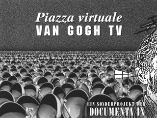 Ponton/Van Gogh TV «Piazza virtuale»